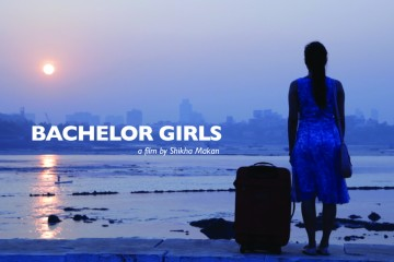 Bachelor Girl-Documentary-Shikha Makan-Full- Interview-Trailer- Review-Bollywoodirect
